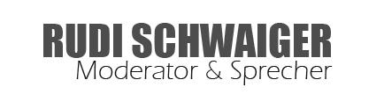 Rudi Schwaiger – Moderator und Sprecher
